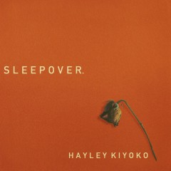 Sleepover - Hayley Kiyoko