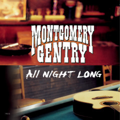 All Night Long - Montgomery Gentry