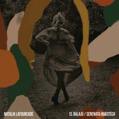 El Balajú / Serenata Huasteca - Natalia Lafourcade