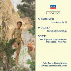 Shostakovich: Piano Quintet; Prokofiev: Quintet In G Minor; Seiber: Three Fragments - Sir Peter Pears, Dorian Singers, Melos Ensemble