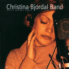 Where dreams begin - Christina Bjordal Band