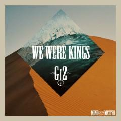 We Were Kings - G2