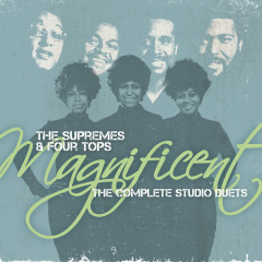 Magnificent: The Complete Studio Duets - The Supremes, Four Tops