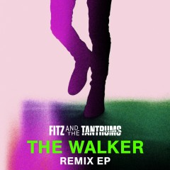 The Walker Remix EP - Fitz And The Tantrums