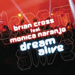 Dream Alive - Brian Cross, Monica Naranjo