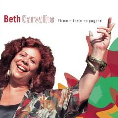 Firme E Forte No Pagode - Beth Carvalho