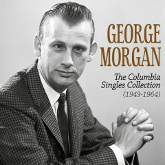 The Columbia Singles Collection (1949-1964) - George Morgan