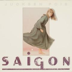 Juoksen pois - Saigon