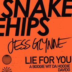 Lie for You - Snakehips, Jess Glynne, A Boogie Wit Da Hoodie, Davido