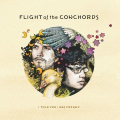 I Told You I Was Freaky - Flight Of The Conchords