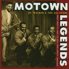 Motown Legends: What Does It Take (To Win Your Love)? - Jr. Walker & The All Stars