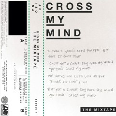 Cross My Mind: The Mixtape - A R I Z O N A