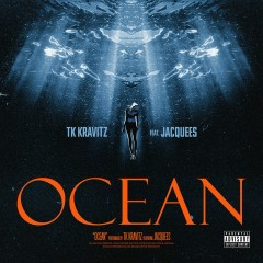 Ocean (feat. Jacquees) - Tk Kravitz, Jacquees