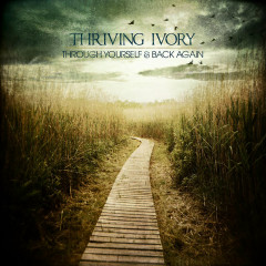 Through Yourself & Back Again - Thriving Ivory