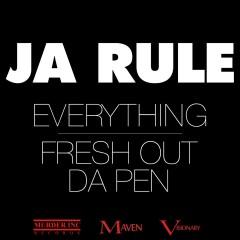 Everything / Fresh Out Da Pen - Ja Rule