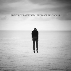 The Black Mile Demos - Manchester Orchestra