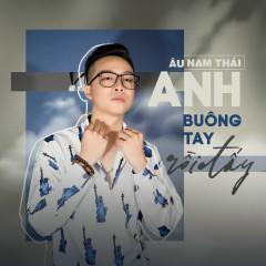 Anh Buông Tay Rồi Đấy (Single) - Âu Nam Thái