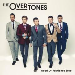 Good Ol' Fashioned Love - The Overtones