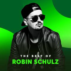 Những Bài Hát Hay Nhất Của Robin Schulz - Robin Schulz