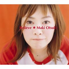 Believe - Maki Otsuki