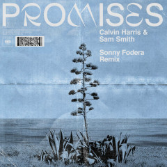 Promises (Sonny Fodera Extended Remix) - Calvin Harris, Sam Smith