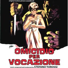 Omicidio per vocazione (Original Motion Picture Soundtrack) - I Cantori Moderni Di Alessandroni, Stefano Torossi