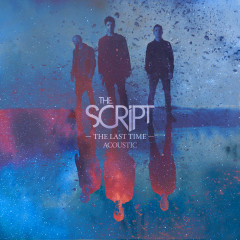 The Last Time (Acoustic) - The Script