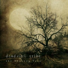 The January Tree - Deadsoul Tribe