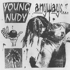 Anyways - Young Nudy