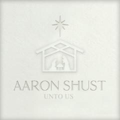 Unto Us - Aaron Shust