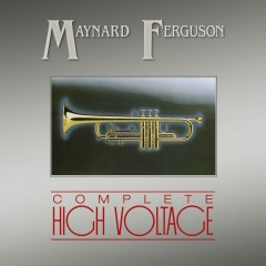 Complete High Voltage - Maynard Ferguson