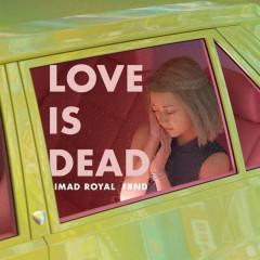 Love Is Dead (Single) - Imad Royal, FRND