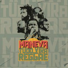Tudo Vira Reggae (Ao Vivo) - Maneva