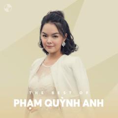 Những Bài Hát Hay Nhất Của Phạm Quỳnh Anh - Phạm Quỳnh Anh