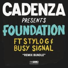 Foundation (Remixes) (Remixes) - Cadenza, Stylo G, Busy Signal