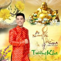 Ai Nương Phật Bốn Mùa Đều Xuân (EP) - Trường Kha