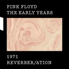 1971 Reverber/ation - Pink Floyd