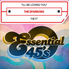 I'll Be Loving You / Hey! (Digital 45) - The Sparrows