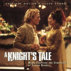 A Knight's Tale - Original Motion Picture Score - Carter Burwell