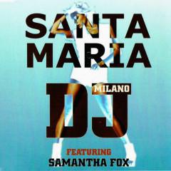 Santa Maria - DJ Milano, Samantha Fox