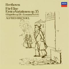 Beethoven: Für Elise; Eroica Variations, Op.35; 6 Bagatelles Op.126; 6 Ecossaises - Alfred Brendel