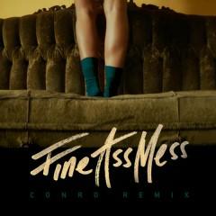 Fine Ass Mess (Conro Remix) - Mr. Probz