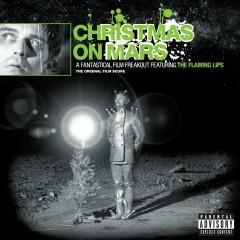 Christmas on Mars - The Flaming Lips