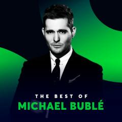 Những Bài Hát Hay Nhất Của Michael Bublé - Michael Bublé