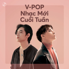 Nhạc Mới Cuối Tuần - K-ICM, RYO, Nal, Nguyễn Đình Vũ