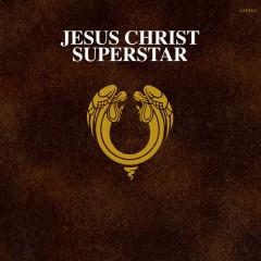 Jesus Christ Superstar (50th Anniversary / Remastered 2021) - Andrew Lloyd Webber