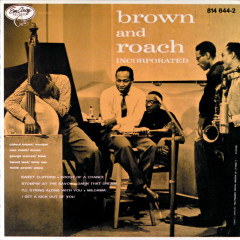 Brown And Roach Incorporated - Clifford Brown, Max Roach