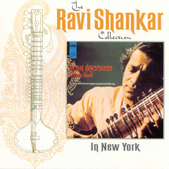 The Ravi Shankar Collection: In New York - Ravi Shankar