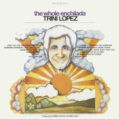 The Whole Enchilada - Trini Lopez