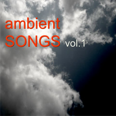 Ambient Songs Vol.1 - Various Artists